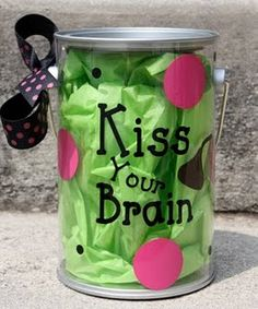 Kiss Your Brain - fill with Hersheys Kisses and use as a reward