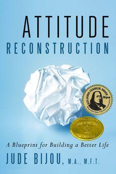 Attitude Reconstruction: A Blueprint for Building a Better Life