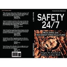 by Robert L. Lorber, Ph.D. Gregory M. Anderson and the highly-acclaimed speaker and author of the One Minute Manager and dozens of other best-selling books, is providing the Foreword for Safety 24/7. Ken Blanchard (Paperback - Mar 14, 2006)