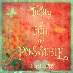 Today is full of possibility Today Quotes, Some Quotes, Possibility Quotes, Cool Words, Wise Words, Short Inspirational Quotes, Motivating Quotes, Love Affirmations, Positive Inspiration