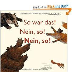 So war das! Nein, so! Nein, so!: Amazon.de: Kathrin Schärer: Bücher