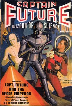 """The first issue of """"Captain Future: Wizard of Science"""" a Thrilling Publication put out by Edmond Hamilton and Mort Weisinger who started the series in 1939.  Earle K. Bergey illustrated a lot of the covers. This one is uncredited, but I love the squat forms, the colours and the artist's distinctive style and the gloomy expressions the characters wear."""