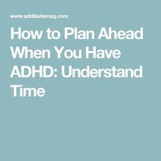 How to Plan Ahead Wh
