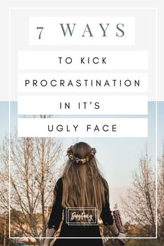 Procrastination might feel like it works well in the short term but, but ultimately it breeds fear and anxiety. Kick procrastination it it's ugly face before it starts.