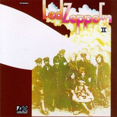 Led Zeppelin II...hubby and I played this on many dates...