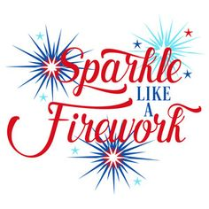 Welcome to the Silhouette Design Store, your source for craft machine cut files, fonts, SVGs, and other digital content for use with the Silhouette CAMEO® and other electronic cutting machines. Funny 4th Of July, Happy 4 Of July, Fourth Of July, Fireworks Quotes, Sparkle Quotes, July Images, July Quotes, 4th Of July Decorations, Cricut Creations