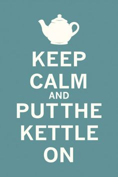 Tea and Keep Calm do go hand in hand.