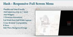 WordPress Responsive Fullscreen Menu by themeflection WordPress Responsive fullscreen menu with unique look and functionality. Hash appears in two parts ¨C divided part where you can display widgets and/or submenus if present, and the main navigation part. You can choose between 3 ent