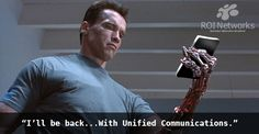 T-800 is coming back... #UnifiedCommunications #meme #UC