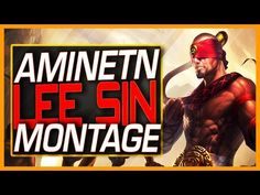 "những pha xử lý hay Lee Sin ""Aminetn"" Montage - Best LEE SIN Plays 