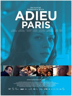 """""""Adieu Paris"""" de Franziska Buch avec S.Bonnaire, Jessica Schwarz, H.W Meyer, C.Pelletier, G.Jugnot (2013)"""