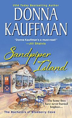 Sandpiper Island (Bachelors of Blueberry Cove Book 3) by Donna Kauffman http://www.amazon.com/dp/B00SLPWBRQ/ref=cm_sw_r_pi_dp_JqcCvb0QMWPJR