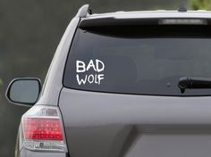 Yeah, I might need this. -- Doctor Who Bad Wolf Vinyl Decal by ECKDesigns on Etsy, $6.00 (white)