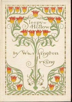 """The Legend of Sleepy Hollow. Washington Irving. Cover art by Margaret Armstrong. Photogravures from designs by Frederick Simpson. New York: G.P. Putnam's Sons, 1899. """"From the listless repose of the..."""