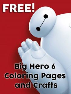 FREE Big Hero 6 Coloring Pages & Activities! Plus FREE Computer Games, Printable Birthday Invites & Crafts!