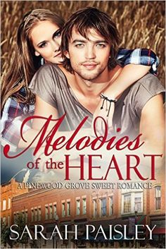 Melodies of the Heart: A Pinewood Grove Sweet Romance, Sarah Paisley - Amazon.com