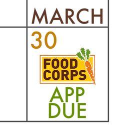 Save the Date! FoodCorps apps are due on March 30th. http://foodcorps.org/app #foodcorpsrecruit #career #service