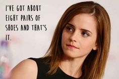 ...Despite the bank balance. | 21 Amazing Emma Watson Quotes That Every Girl Should Live Their Life By