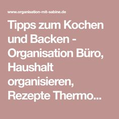Tipps zum Kochen und Backen - Organisation Büro, Haushalt organisieren, Rezepte Thermomix