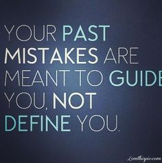 Guide You quotes past you mistake quote