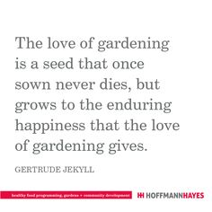 Garden Quotes, Favorite Quotes, Inspirational Quotes, Wisdom, Healthy Recipes, Happy, Food, Health Recipes, Meal
