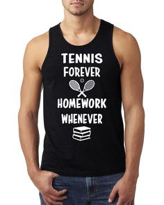 Tennis forever homework whenever Tank Top #tennis #game #team #squad #player
