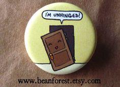 i'm unhinged - pinback button badge
