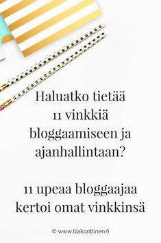 Tiia Konttinen | Haluatko tietää 11 vinkkiä bloggaamiseen ja ajanhallintaan? 11 upeaa bloggaajaa kertoi omat vinkkinsä