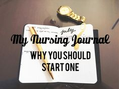My Nursing Journal: Why You Should Start One — dlmjourney