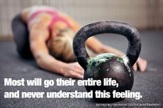 """Come check out CrossFit tonight!  Meet us at 6 pm in front of the leasing office for a free class! Great quote for Crossfit lovers """"Most will go their entire life and not understand this feeling."""""""