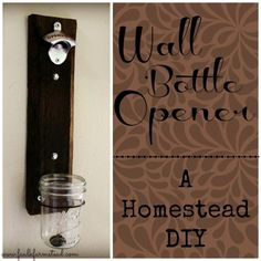 Wall Bottle Opener - A Homestead DIY :: Faulk Farmstead Diy Bottle Opener, Wall Mounted Bottle Opener, Bottle Caps, Mason Jar Diy, Diy Wall, Bars For Home, Home Crafts, Open Wall, Ace Hardware