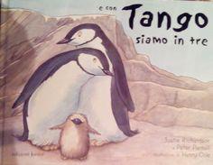 Libri per bambini: E con Tango siamo in tre di Justin Richardson e Peter Parnell, illustrato da Hanry Cole e pubblicato da Edizioni Junior. Una bellissima storia di un pinguino che nasce con due papà! Perché tutte le famiglie hanno in comune l'amore! #librinoncensurabili