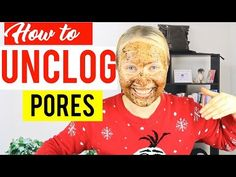 Learn how to unclog pores with natural products!