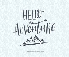 SVG Cuttable Vector  Hello Adventure  SVG by SVGandFontBoutique
