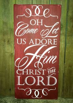 Christmas+Sign++Oh+Come+Let+Us+Adore+Him++by+ExpressionsWallArt,+$55.00