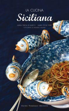 La Cucina Siciliana. Guido Tommasi Editore. #siracusa #sicilia #sicily