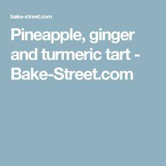 Pineapple, ginger and turmeric tart - Bake-Street.com