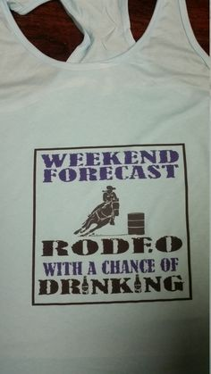 WEEKEND FORECAST RODEO with a Chance of Drinking Barrel Racing, Cowgirl Teal Tank Top, Women's T- Shirt by MayberryHills on Etsy