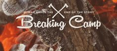 Breaking Camp series...Death is not the end of the story.