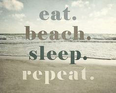 EAT BEACH SLEEP REPEAT I think anyone who enjoys the beach can relate to this one? Especially if youre spending the winter in a snowy climate! A friendly, beachy quotation for your beach house decor, bathroom decor, or any beach-themed room. Summer Beach Quotes, Funny Beach Quotes, The Last Summer, I Love The Beach, Beach Signs, Beach Rules, Ocean Art, Beach House Decor, Beach Condo