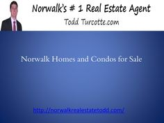 Norwalk homes and condos for sale  by Raquel Jo via slideshare
