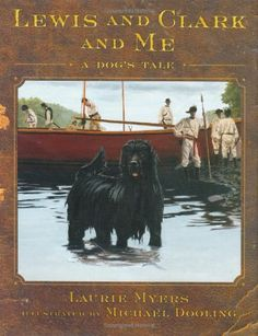 Lewis and Clark and Me: A Dog's Tale by Laurie Myers http://www.amazon.com/dp/0805063684/ref=cm_sw_r_pi_dp_6P6Ntb0T2Z8TE1CB