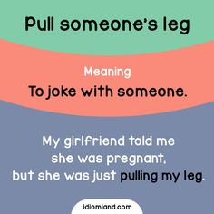 Do you like to pull people's legs? :)  #idioms #english #learnenglish English Adjectives, English Phrases, English Idioms, English Grammar, English Tips, English Study, English Lessons, Learn English, Vocabulary Sentences