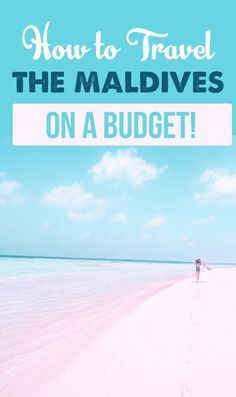 Maldives Budget Travel Guide