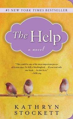 The Help by Kathryn Stockett.  LOVED THIS BOOK.