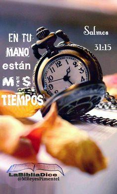 LaBibliaDice: Salmos 31:15 en Tus manos están mis tiempos o años...