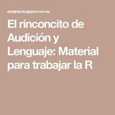 El rinconcito de Audición y Lenguaje: Material para trabajar la R