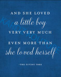 The Giving Tree Print - and she loved a little boy very very much - even more than she loved herself - by kardzkouture - $15.00