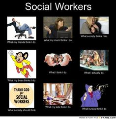 - What people think I do, what I really do - Perception Vs Fact Social Work Meme, Social Work Quotes, Work Memes, Work Funnies, Social Change, Work Inspiration, Thank God, Psychology, Graffiti
