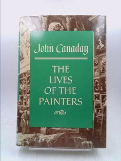 The Lives of the Painters, Volume 1, Late Gothic to High Renaissance